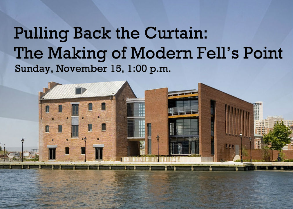 Pulling Back the Curtain: The Making of Modern Fell's Point