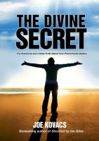 The Divine Secret Joe Kovacs