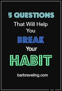 5 Questions That Will Help You Break Your Habit