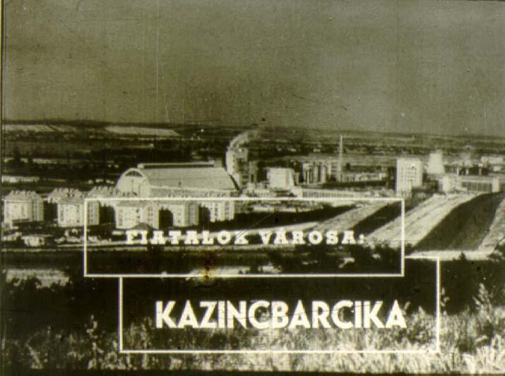Fiatalok városa - 1962-es diafilm az épülő Kazincbarcikáról