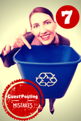 Want Me to Delete Your Guest Post? Just Make These 7 Mistakes