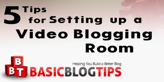 How to Set up a Video Blogging Room in Your Home