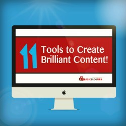 11 Powerful Tools to Create Brilliant Content