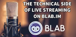 The Technical Side of Live Streaming on Blab.im