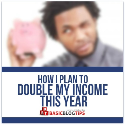 My Plans to Double My Income This Year