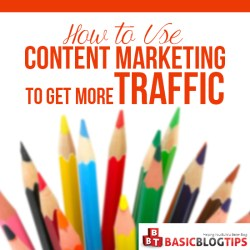 Employing Content Marketing to Increase Web Traffic