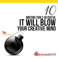 10 Writing Tools So Useful It Will Blow Your Creative Mind