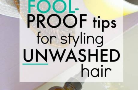 How To Style Unwashed Hair So You Don't Look Lazy