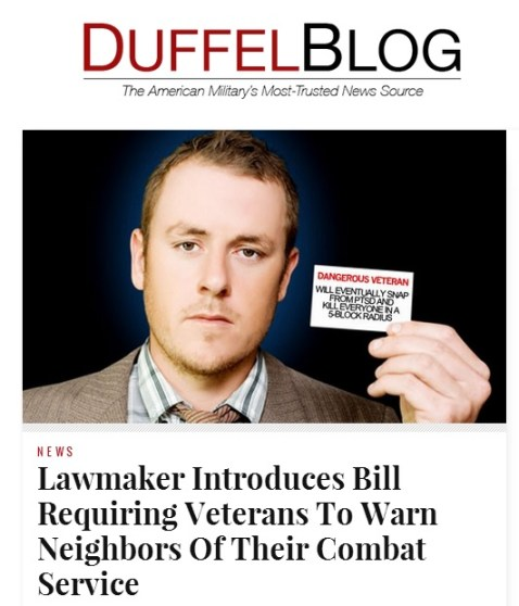 A recent article on the satirical military news site, the Duffel Blog, led to a congressman fielding phone calls and emails about fake legislation that would require combat veterans to inform their neighbors of their location. (Duffel Blog screen grab)
