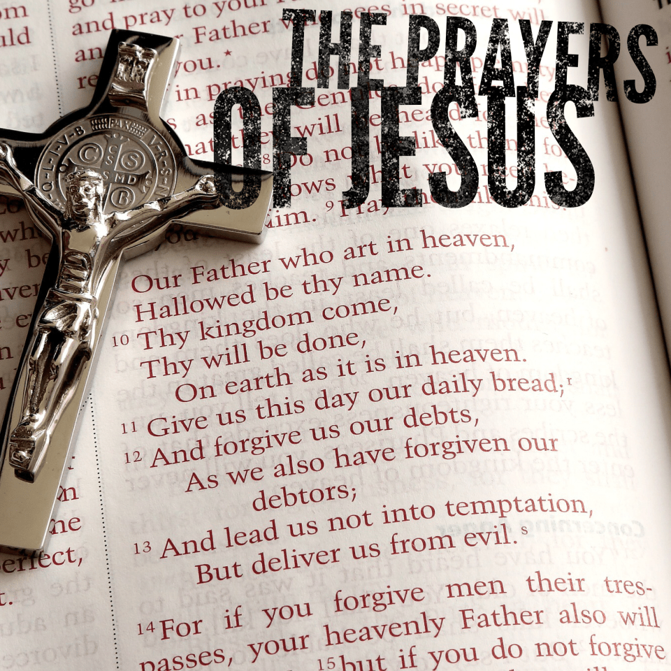 The Prayers of Jesus: Jesus' Prayer Over Jerusalem