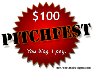 Enter the $100 Pitchfest | Be a Freelance Blogger