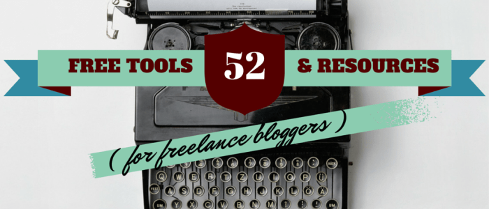 52 Free Tools and Resources to Superfuel Your Freelance Blogging