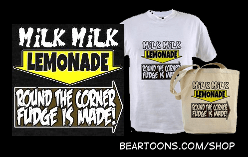 Milk, Milk, Lemonade, Round the Corner Fudge is Made