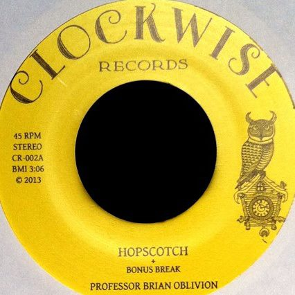"MUSIC REVIEW:  PROFESSOR BRIAN OBLIVION: ""HOPSCOTCH"" b/w ""SOUL DRIFT"""