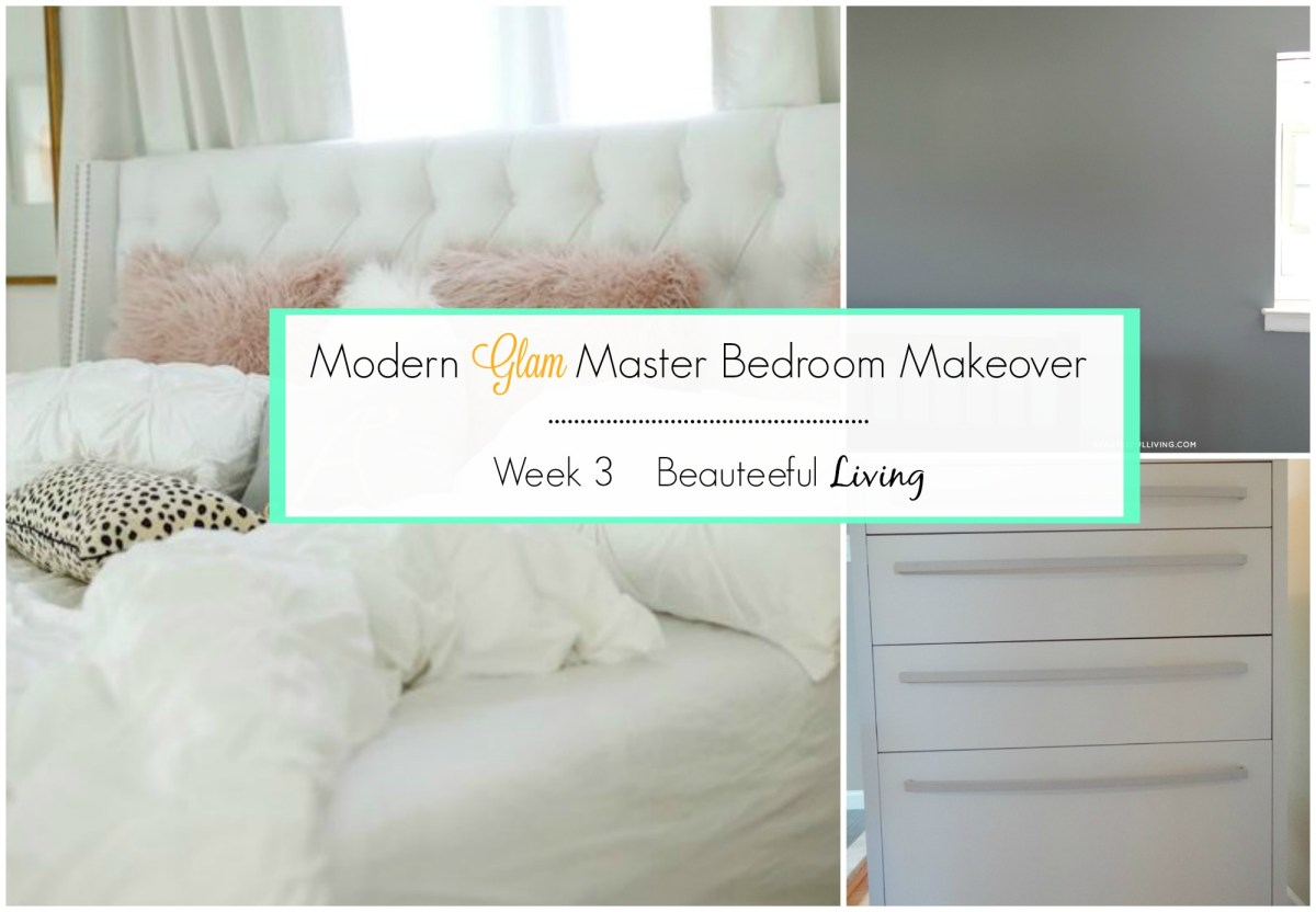Modern Glam Master Bedroom Makeover - Week 3