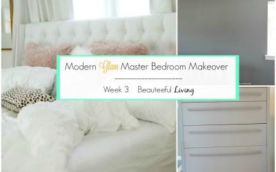 Modern Glam Master Bedroom Makeover – Week 3