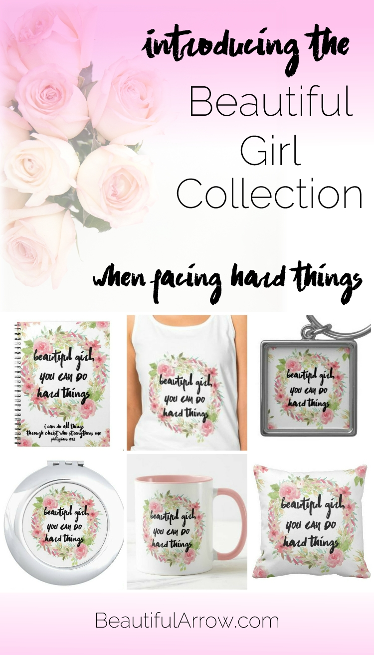 Beautiful Girl Collection for flower lovers who need inspiration to do hard things!