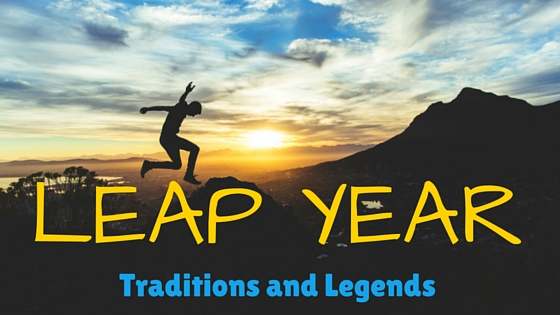 Leap Year Traditions and Legends