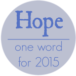 Hope: one word for 2015