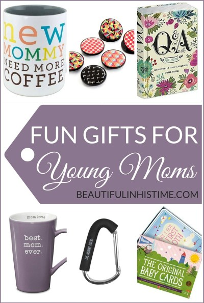 FUN GIFTS FOR YOUNG MOMS