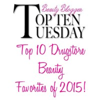 Top 10 Drugstore Beauty Favorites of 2015