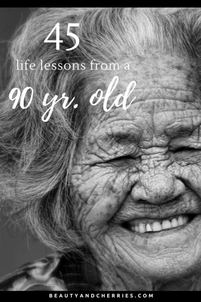 life lessons from a 90 yr old