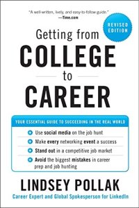 getting-from-college-to-career-your-essential-guide-to-succeeding-in-the-real-world-by-lindsey-pollak