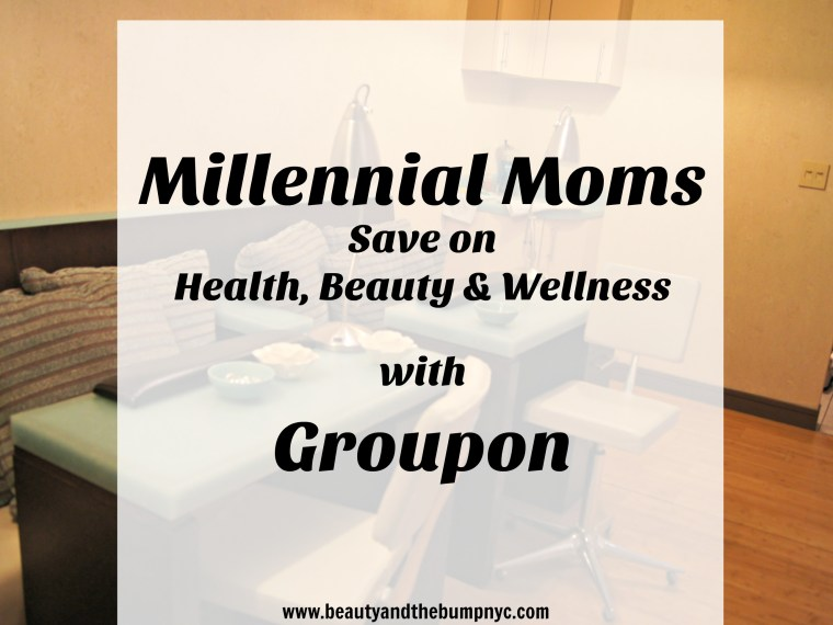 Millennial Moms Save on Health, Beauty & Wellness with Groupon