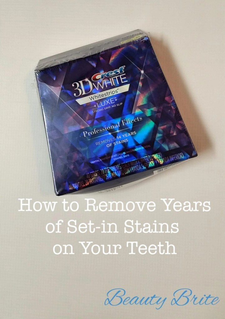 How to Remove Years of Set-in Stains on Your Teeth