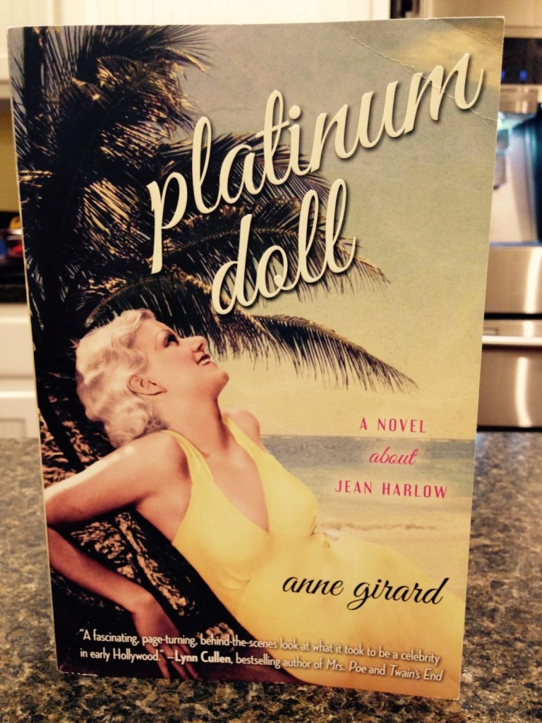 Step Into The World Of Jean Harlow-- Platinum Doll by Anne Girard