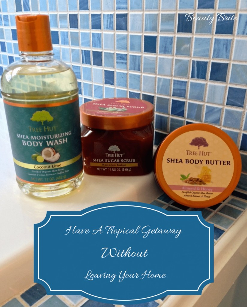 Have A Tropical Getaway Without Leaving Your Home - Tree Hut Bath and Body Care-Coconut Lime Body wash-Hawaiian Kukui Sugar Scrub-Almond and Honey Body Butter