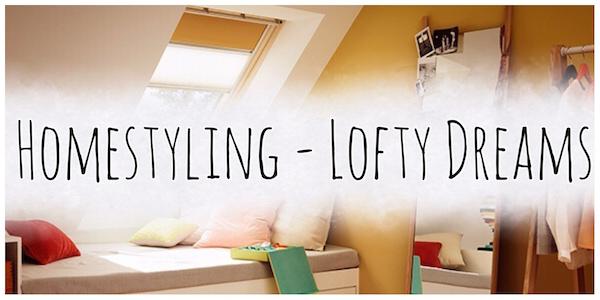 Homestyling Lofty Dreams