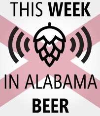 This Week in Alabama Beer   Aug. 27 – Sept. 2