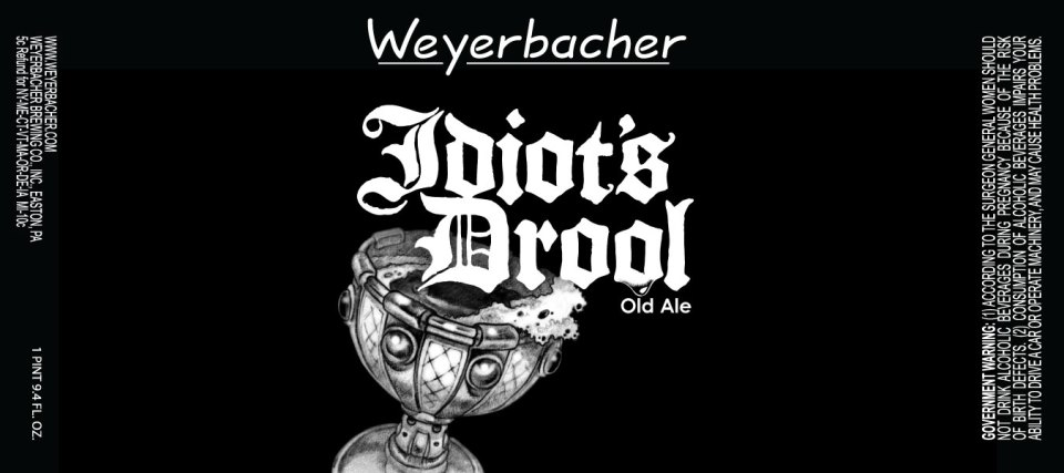 Weyerbacher Idiots Drool