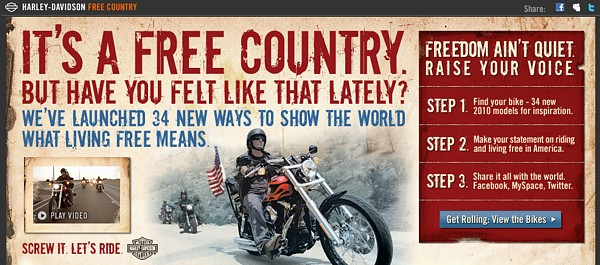 "Smart branders know their tribes and cultivate them with carefully tuned messages. The tag line from freecountry.harley-davidson.comsays it all: ""Screw it. Let's ride."""