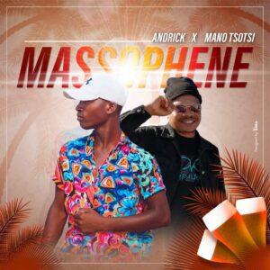Andrick x Mano Tsotsi - Massopheni