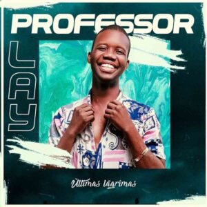 Professor Lay - Últimas Lágrimas