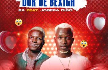 2A - Dor de Bexiga (feat. Jobera Dibo)