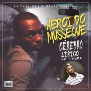 Cérebro Lírico - Herói Do Musseque (feat. Rei Panda)