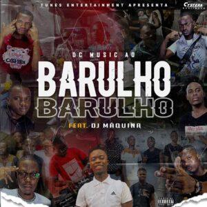 DC Music - Barulho (feat. Dj Máquina)