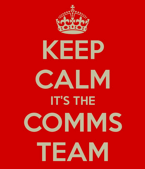 Keep Calm It's the Comms Team