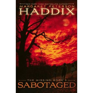 The Missing series: Book 3 Sabotaged  Margaret Peterson Haddix