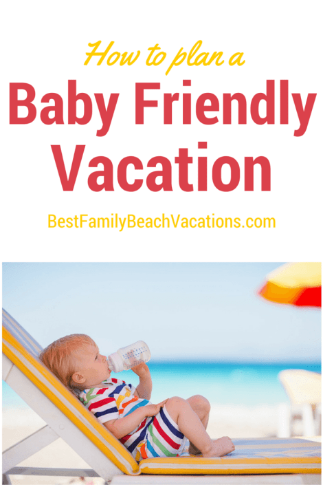 Baby Friendly Vacations
