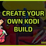 Creating your own Kodi build Part Three