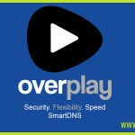 What is OverPlay Smart Dns Proxy and what are the benefits?
