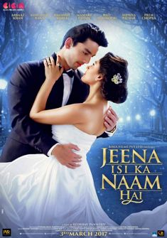 Jeena Isi Ka Naam Hai (2017) full Movie Download free
