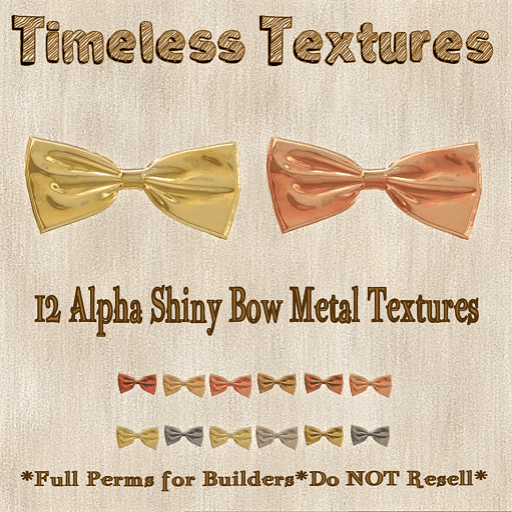 TT 12 Alpha Shiny Bow Metal Timeless Textures