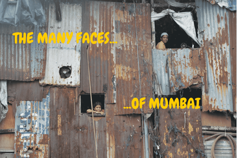 THE MANY FACES OF MUMBAI