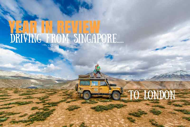 YEAR IN REVIEW: DRIVING FROM SINGAPORE TO LONDON