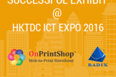 HKTDC ICT Expo 2016: Radixweb, OnPrintShop Concludes Successful…